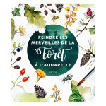 Livre Peindre les merveilles de la forêt à l'aquarelle